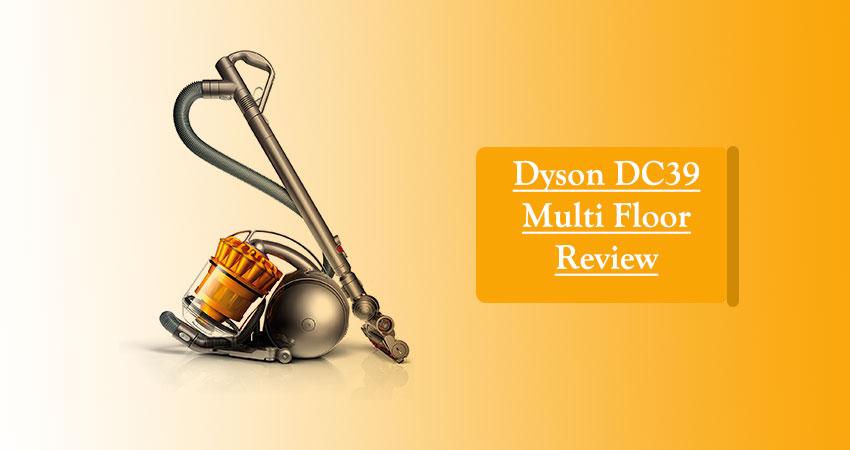 Dyson DC39 Multi Floor Review
