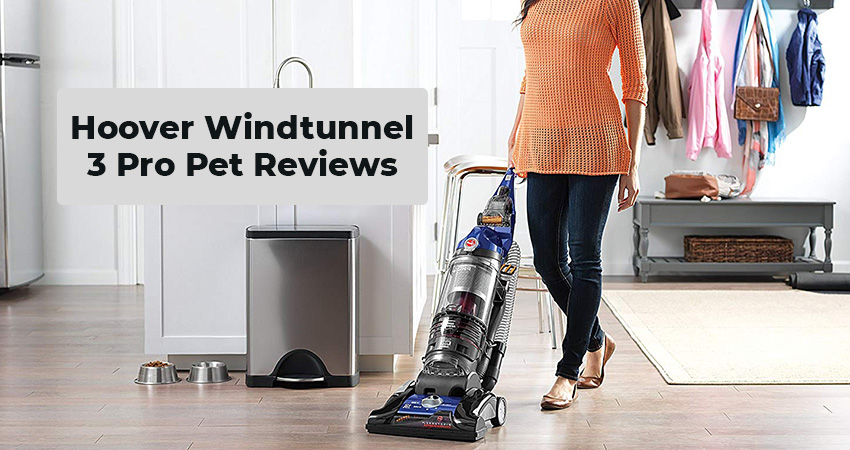 Hoover Windtunnel 3 Pro Pet Review