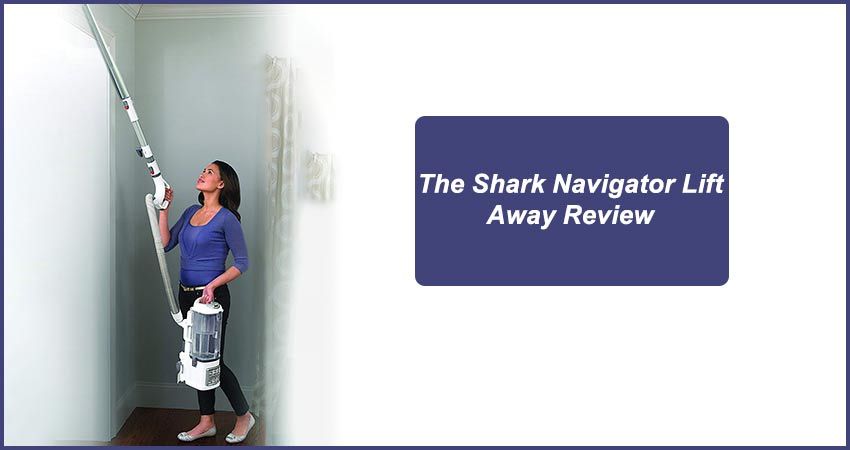 Shark Navigator Lift Away Review