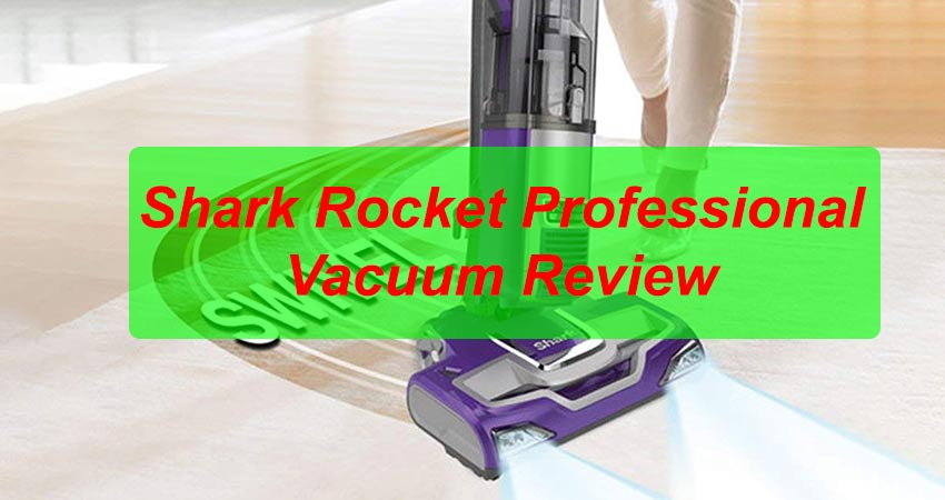 Shark Rocket Professional Vacuum Review