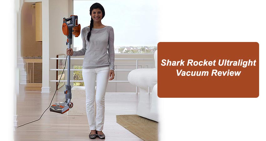 Shark Rocket Ultralight Vacuum Review
