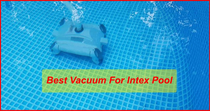 Best Vacuum For Intex Pool