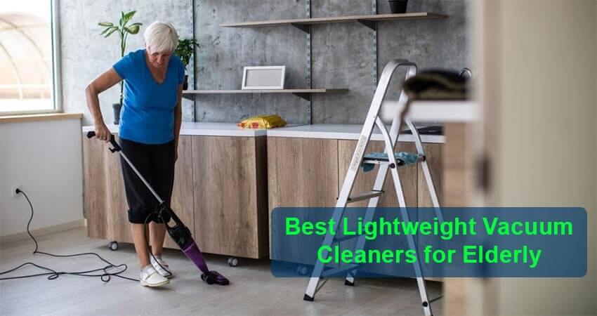 Best Lightweight Vacuum Cleaners for Elderly